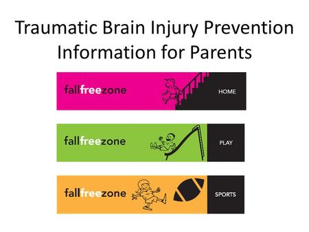Traumatic Brain Injury Prevention Information for Parents.
