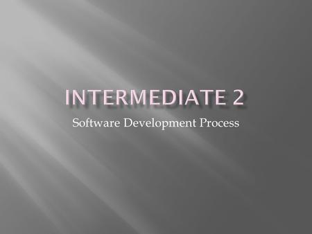 Software Development Process.  You should already know that any computer system is made up of hardware and software.  The term hardware is fairly easy.