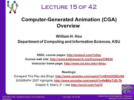 Computing & Information Sciences Kansas State University Lecture 15 of 42CIS 636/736: (Introduction to) Computer Graphics Lecture 15 of 42 William H. Hsu.