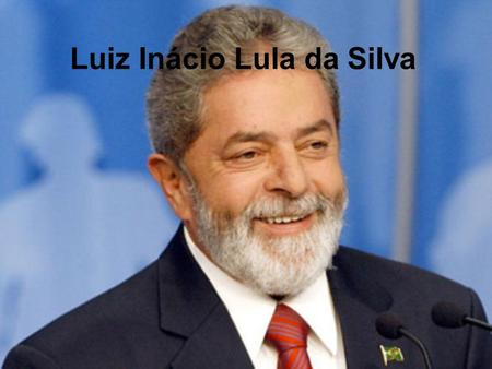 Luiz Inácio Lula da Silva. Childhood Was born on October 27 1945 in Garanhuns the seventh of eight children Education and work Lula was literate in the.