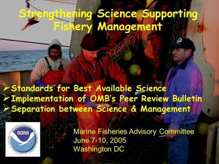 Strengthening Science Supporting Fishery Management  Standards for Best Available Science  Implementation of OMB's Peer Review Bulletin  Separation.