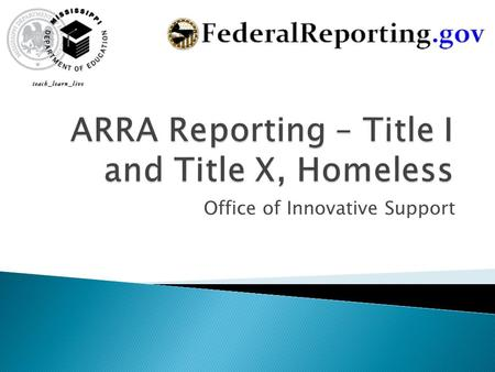 Office of Innovative Support.  Title I, Basic  Title I, Neglected and Delinquent  Homeless.