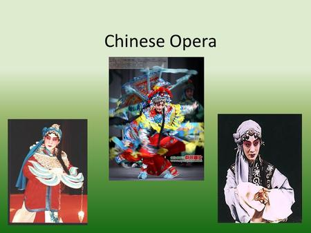 Chinese Opera Origin of Peking Opera The origin of Peking Opera was from Anhui, not Beijing.