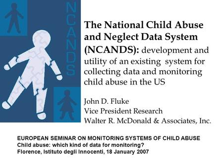 The National Child Abuse and Neglect Data System (NCANDS): development and utility of an existing system for collecting data and monitoring child abuse.