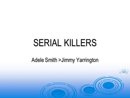 SERIAL KILLERS Adele Smith >Jimmy Yarrington. RICHARD KUKLINSKI - (April 11 th, 1935- March 5 th, 2006) - A convicted murderer and notorious contract.