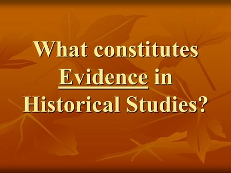 What constitutes Evidence in Historical Studies?.