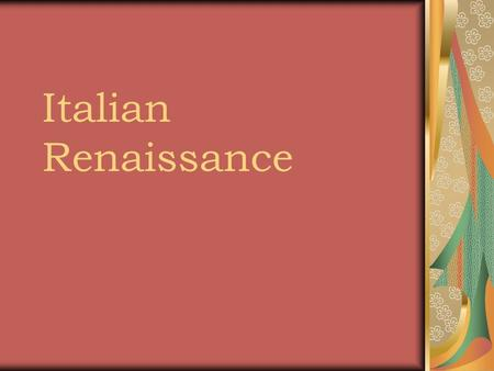 Italian Renaissance. Began with devotional songs called laudi based on the four Gospels. Sacre rappresentazioni, religious dramas similar to the mystery.