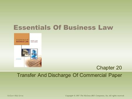 Essentials Of Business Law Chapter 20 Transfer And Discharge Of Commercial Paper McGraw-Hill/Irwin Copyright © 2007 The McGraw-Hill Companies, Inc. All.