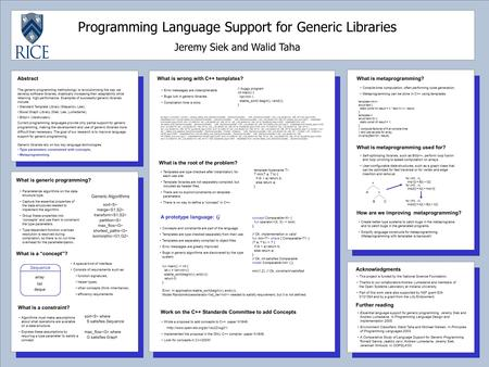 Programming Language Support for Generic Libraries Jeremy Siek and Walid Taha Abstract The generic programming methodology is revolutionizing the way we.