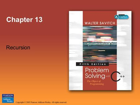 Chapter 13 Recursion. Copyright © 2005 Pearson Addison-Wesley. All rights reserved. Slide 2 Overview Recursive Functions for Tasks(13.1) Recursive Functions.