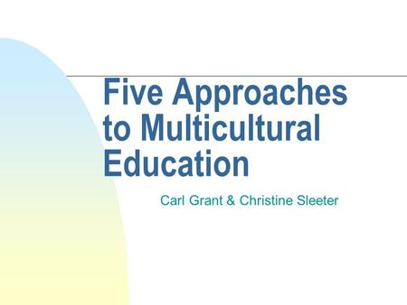 Five Approaches to Multicultural Education