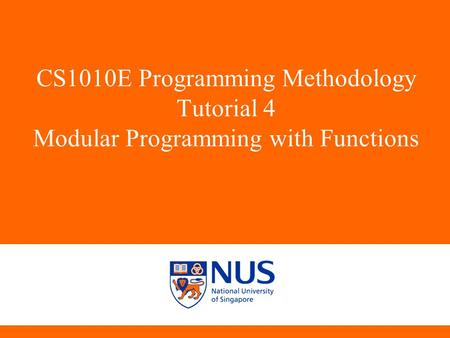 CS1010E Programming Methodology Tutorial 4 Modular Programming with Functions C14,A15,D11,C08,C11,A02.