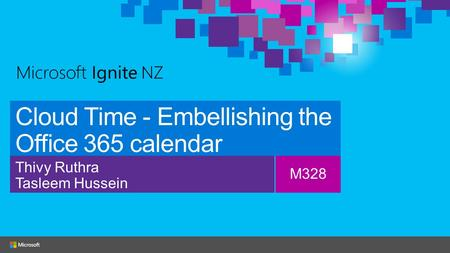Cloud Time - Embellishing the Office 365 calendar Thivy Ruthra Tasleem Hussein M328.