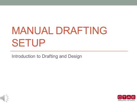 MANUAL DRAFTING SETUP Introduction to Drafting and Design.