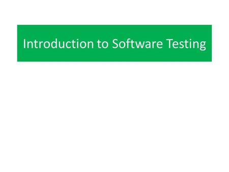 Introduction to Software Testing. Types of Software Testing Unit Testing Strategies – Equivalence Class Testing – Boundary Value Testing – Output Testing.