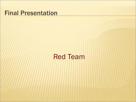 Final Presentation Red Team. Introduction The Project We are building an application that can potentially assist Service Writers at the Gene Harvey Chevrolet.