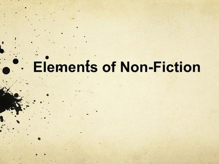 Elements of Non-Fiction. Titles Show the main idea of the text Gives a preview of what the reader is about to read Helps the reader make connections.