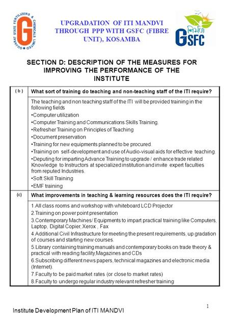 1 ( b ) What sort of training do teaching and non-teaching staff of the ITI require? The teaching and non teaching staff of the ITI will be provided training.