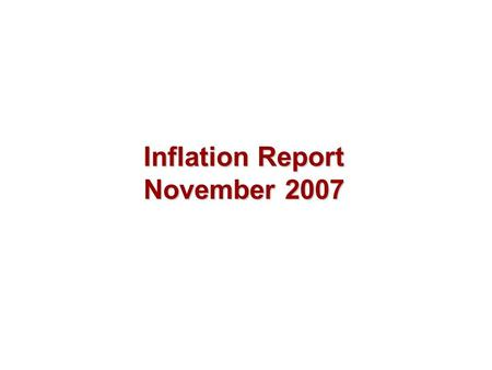 Inflation Report November 2007. Money and asset prices.