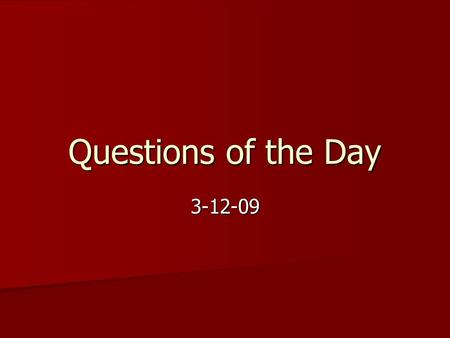 Questions of the Day 3-12-09. 1. What is desertification?
