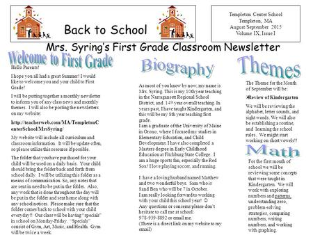 Templeton Center School Templeton, MA August/September 2015 Volume IX, Issue I Back to School Mrs. Syring's First Grade Classroom Newsletter As most of.