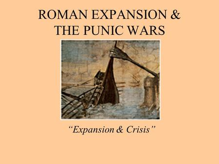 "ROMAN EXPANSION & THE PUNIC WARS ""Expansion & Crisis"""