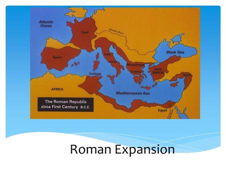 Roman Expansion. Roman Legions Legion can mean an army, or it can mean a group of about 5,o00 Roman soldiers. Roman legions wore more armor, used larger.