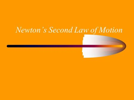Newton's Second Law of Motion. An unbalanced force acting on an object causes the object to accelerate in the direction of the force.