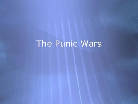 The Punic Wars. Carthage  Founded in the 8th century by the Phonecians  Became in independent republic  By the 3rd century, its population was 3 times.