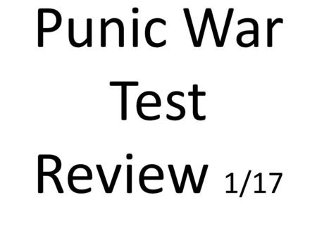 Punic War Test Review 1/17. Paragraph One The Greek king _______ came to Italy to help the _______ colonists. He was driven out of Italy by Roman troops.