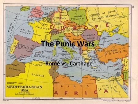 The Punic Wars Rome vs. Carthage.