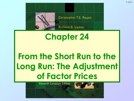 Of 241 Chapter 24 From the Short Run to the Long Run: The Adjustment of Factor Prices.