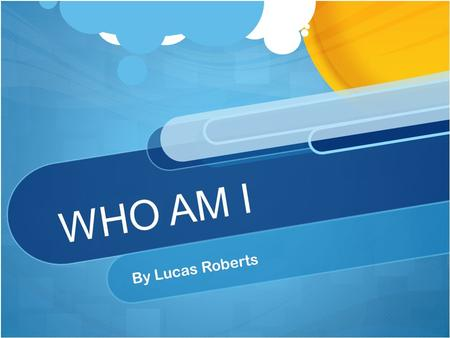 WHO AM I By Lucas Roberts. I was born in the 1500s.