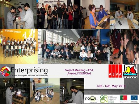 Project Meeting – EPA, Aveiro, PORTUGAL 13th – 16th May, 2014.