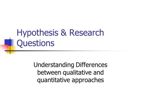 Hypothesis vs research question