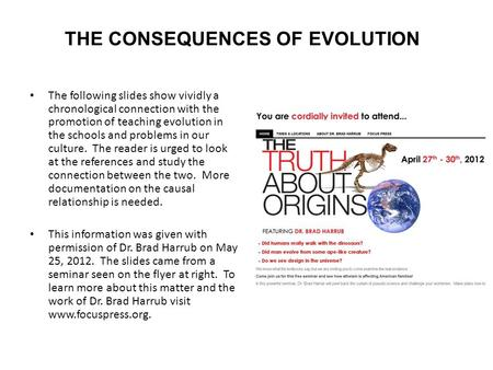The following slides show vividly a chronological connection with the promotion of teaching evolution in the schools and problems in our culture. The reader.