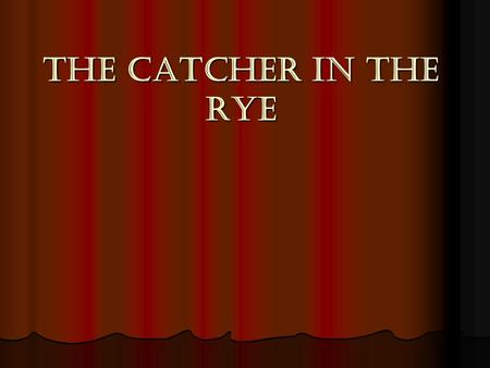 "The Catcher in the Rye. Novel Discussion Point of View Point of View Chapter 3, first paragraph: ""I'm a terrific liar…"" (16). Chapter 3, first paragraph:"