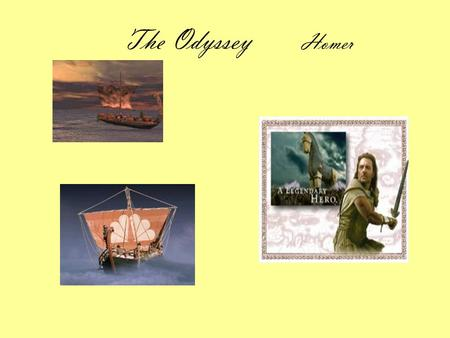The Odyssey Homer. - Written during the pre-Classical period of Greek history by a blind poet known as Homer - It is not know whether Homer was a real.