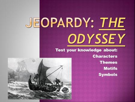 Test your knowledge about: Characters Themes Motifs Symbols.