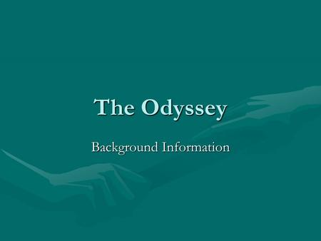 The Odyssey Background Information Epic Epic- a long narrative poem presenting characters of high position in a series of adventuresEpic- a long narrative.