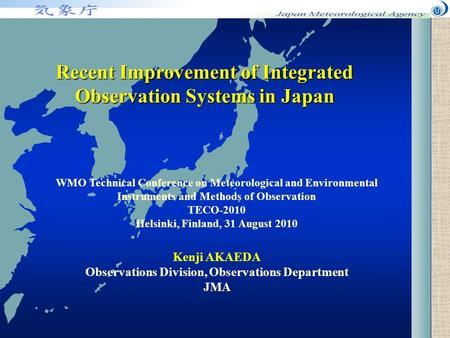 Recent Improvement of Integrated Observation Systems in Japan WMO Technical Conference on Meteorological and Environmental Instruments and Methods of Observation.