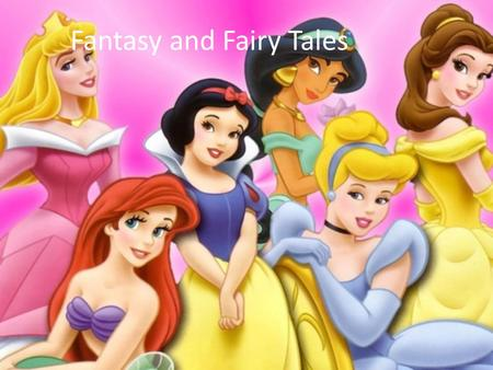 Fantasy and Fairy Tales
