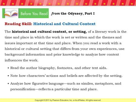 Copyright © 2011 by Pearson Education, Inc, or its affiliates. All rights reserved. Reading Skill: Historical and Cultural Context The historical and cultural.