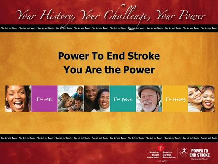 Power To End Stroke You Are the Power. What is Stroke?  A stroke occurs when blood flow to the brain is interrupted by a blocked or burst blood vessel.