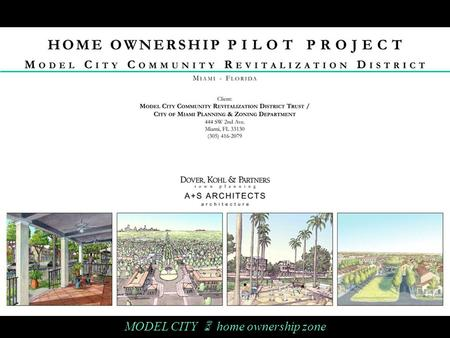MODEL CITY  home ownership zone. Focus Area MLK Blvd. SR 112 Hadley Park I-95 NW 54 th St. NW 12 th Ave NW 17 th Ave.