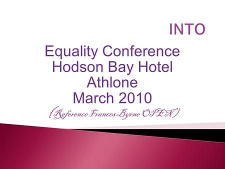 Equality Conference Hodson Bay Hotel Athlone March 2010 ( Reference Frances Byrne OPEN )
