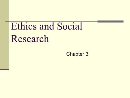 Ethics and Social Research Chapter 3. Introduction Ethical principles in research The set of values, standards, and principles used to determine appropriate.