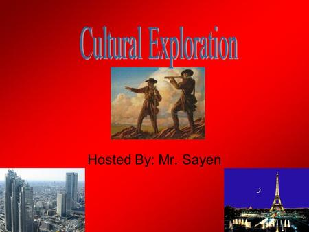 Hosted By: Mr. Sayen. Culture Culture is the sum of beliefs, habits, customs and behaviors of a group of people. Every culture in the world is unique.