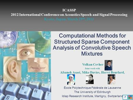 SCALE Speech Communication with Adaptive LEarning Computational Methods for Structured Sparse Component Analysis of Convolutive Speech Mixtures Volkan.