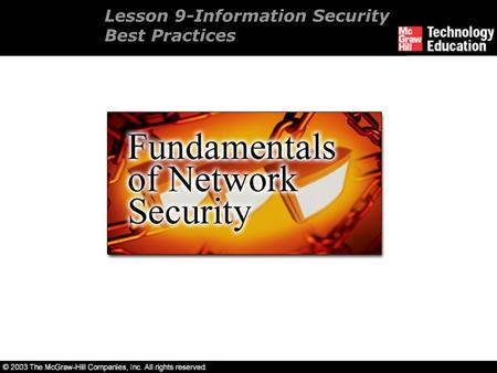 Lesson 9-Information Security Best Practices. Overview Understanding administrative security. Security project plans. Understanding technical security.